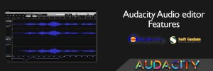 Audacity Audio editor Features