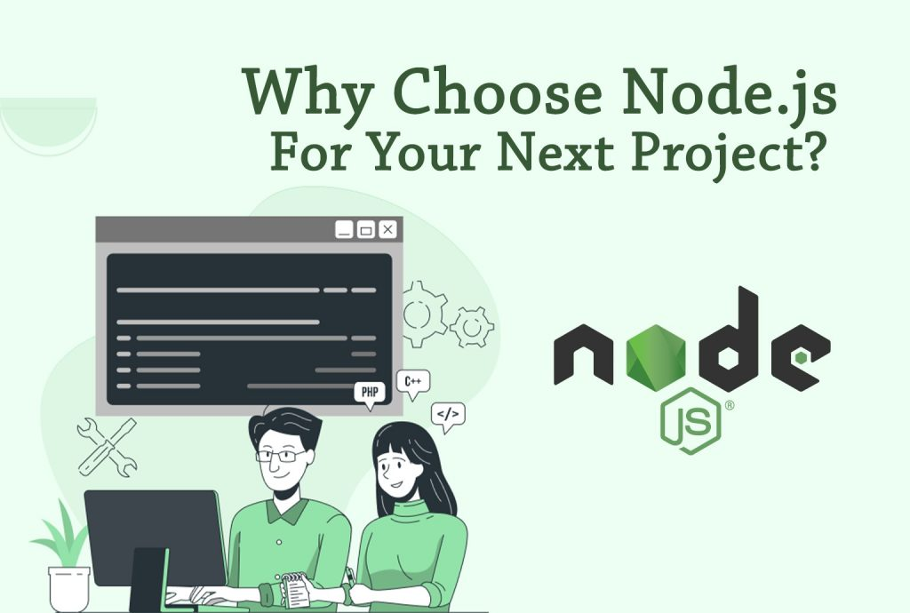Why Choose Node.js for your next project
