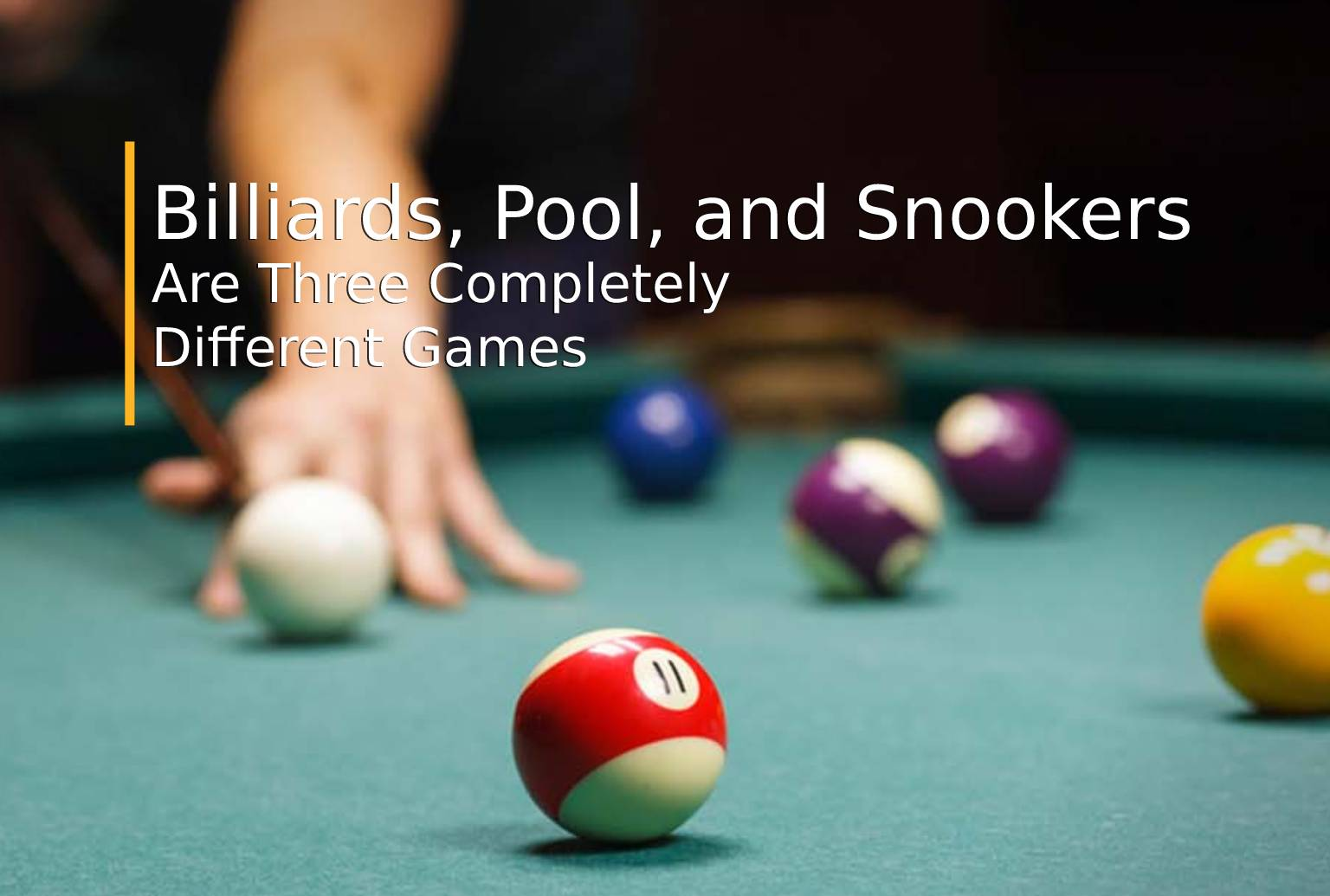 Differences Between Billiards Pool and Snooker
